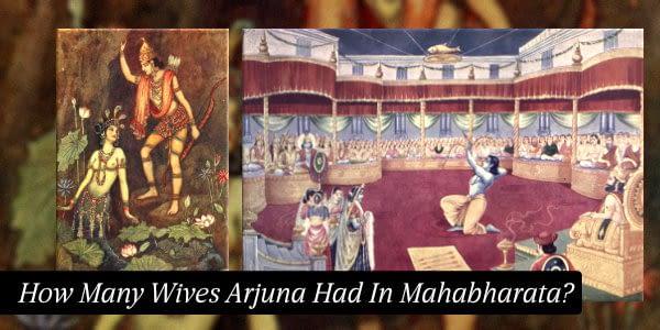 How Many Wives Arjuna Had In The Mythology Of Mahabharata?