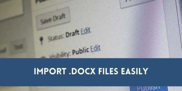 How To Import Docx Files Into WordPress Block Editor?