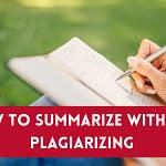 How To Summarize Without Plagiarizing