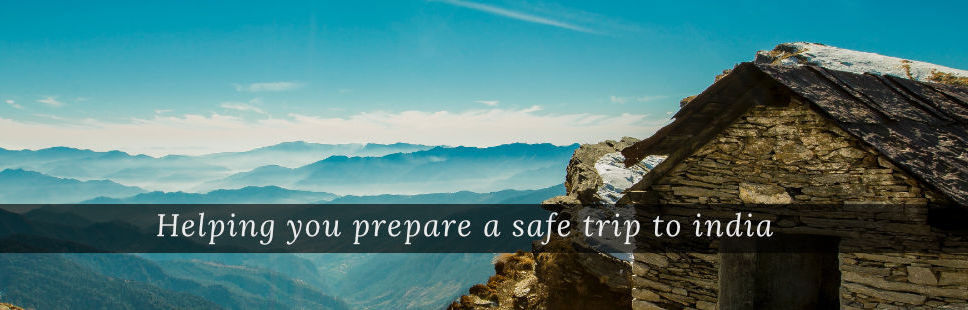 Helping You Prepare For An Adventurous And Safe Exploration Of Incredible India.