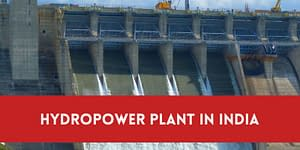 Top 9 List Of Hydropower Plants In India