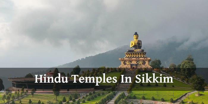 9 Hindu Temples In Sikkim (Near Gangtok) You Should Visit Once In Life